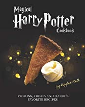 Magical Harry Potter Cookbook: Potions, Treats And Harry`s Favorite Recipes!