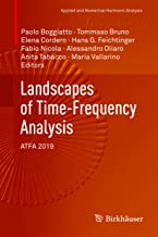 Landscapes of Time-Frequency Analysis: ATFA 2019 (Applied and Numerical Harmonic Analysis)