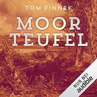 Moorteufel     Moor-Trilogie 1              Autor:                                                                                                                                 Tom Finnek                               Sprecher:                                                                                                                                 Elmar Börger                      Spieldauer: 13 Std. und 33 Min.     459 Bewertungen     Gesamt 4,2
