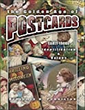 The Golden Age of Postcards Early 1900s (Identification & Values (Collector Books))
