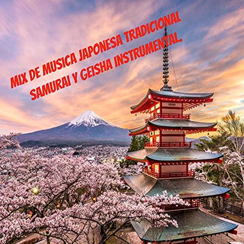 MIx De Musica Japonesa Tradicional Samurai y Geisha Instrumental