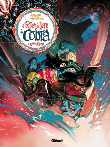Les Contes de l'ère du Cobra - Tome 02 : Révolution