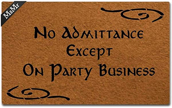 MsMr Doormat Entrance Floor Mat No Admittance Except On Party Business Doormat Creative And Funny Designed Non Woven Fabric Top Mat 18x30 Inch
