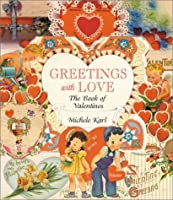 Greetings With Love: The Book of Valentines (Architecture S)