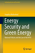 Energy Security and Green Energy: National Policies and the Law of the WTO (International Law and Economics)