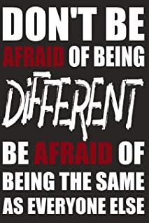 Don't Be Afraid Of Being Different Be Afraid Of Being The Same As Everyone Else: Blank Journal With Ruled Lined Paper -