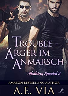 Trouble - Ärger im Anmarsch: Nothing Special 3 (German Edition)