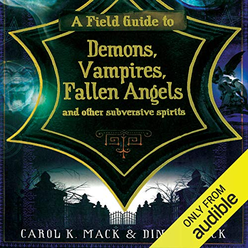 A Field Guide to Demons, Vampires, Fallen Angels, and Other Subversive Spirits cover art