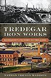 Tredegar Iron Works: Richmond's Foundry on the James (Landmarks) (English Edition)