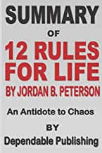 Summary of 12 Rules for Life by Jordan B. Peterson: An Antidote to Chaos