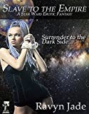 Slave to the Empire: An Erotic Star Wars Adventure (Outer Rim Affairs Book 1)