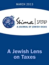 A Jewish Lens on Taxes (Sh'ma Journal: Independent Thinking on Contemporary Judaism Book 43)
