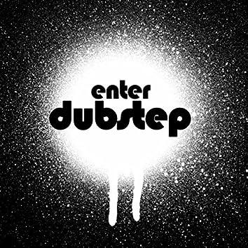Enter Dubstep 2