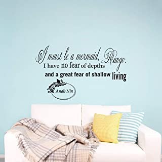 Vinyl Wall Decals Quotes Sticker Home Decor Art Mural I Must Be A Mermaid Rango. I Have No Fear of Depths and A Great Fear Anais Nin,17