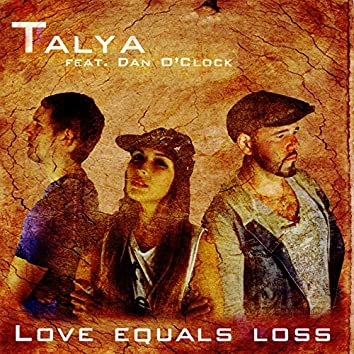 Love Equals Loss (Single Version)