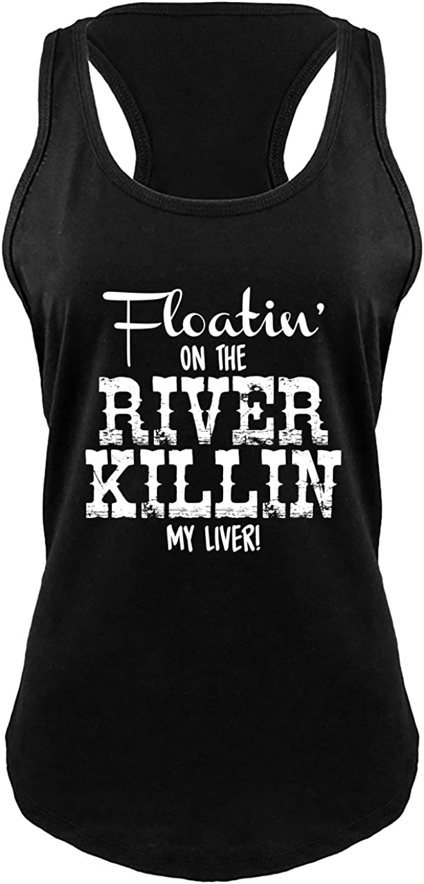 Oklahoma City Mall Comical Shirt Max 42% OFF Ladies Floating On The River Liver My Race Killing
