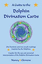 A Guide to the Dolphin Divination Cards: One hundred and two oracle readings inspired by the Dolphins