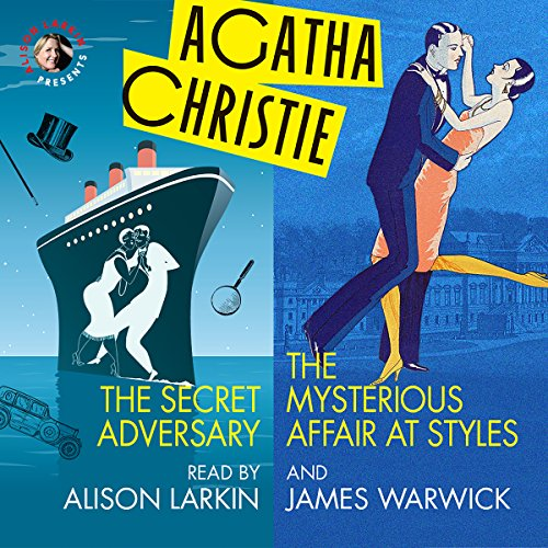 'The Secret Adversary' and 'The Mysterious Affair at Styles'                   By:                                                                                                                                 Agatha Christie                               Narrated by:                                                                                                                                 Alison Larkin,                                                                                        James Warwick                      Length: 15 hrs and 56 mins     28 ratings     Overall 3.8