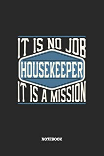 Housekeeper Notebook - It Is No Job, It Is A Mission: Graph Paper Composition Notebook to Take Notes at Work. Grid, Square...