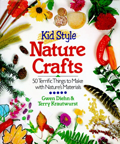 Compare Textbook Prices for Kid Style Nature Crafts: 50 Terrific Things to Make With Nature's Materials  ISBN 9780806909967 by Diehn, Gwen,Krautwurst, Terry