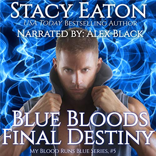 Blue Bloods Final Destiny Audiobook By Stacy Eaton cover art