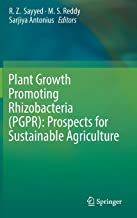 Plant Growth Promoting Rhizobacteria (PGPR): Prospects for Sustainable Agriculture