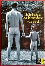 Historia del hambre y la sed (ESPASA HOY)