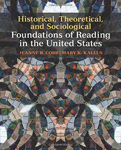 Download Historical, Theoretical, and Sociological Foundations of Reading in the United States 0137020392