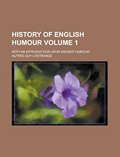 History of English Humour; With an Introduction Upon Ancient Humour Volume 1