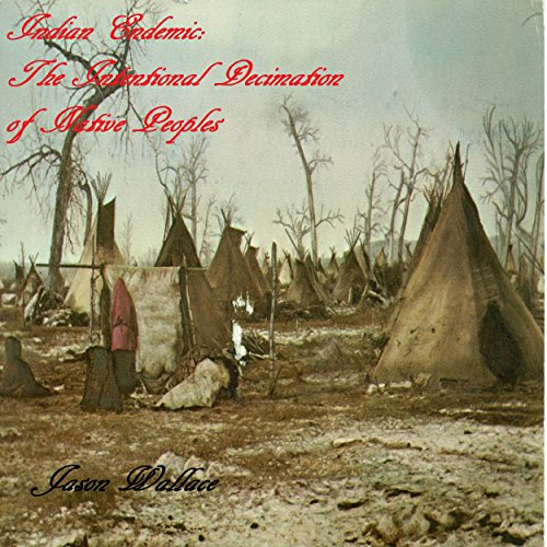 Indian Endemic     The Intentional Decimation of Native Peoples              By:                                                                                                                                 Jason Wallace                               Narrated by:                                                                                                                                 Januel Nalupta                      Length: 35 mins     3 ratings     Overall 2.3