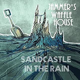 Sandcastle in the Rain by Jammer's Waffle House (2014-06-25)