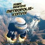 Mark Brandis – Folge 27 – Metropolis-Konvoi