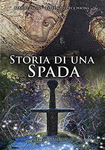 Storia di una Spada: San Galgano e il fenomeno della spada nella roccia