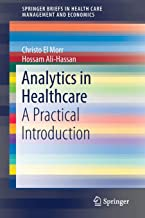 Analytics in Healthcare: A Practical Introduction (SpringerBriefs in Health Care Management and Economics)