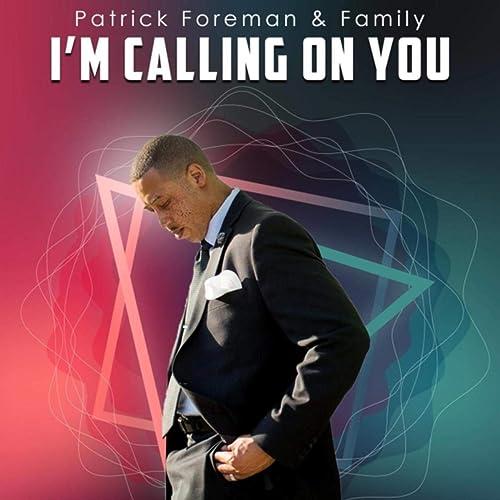 Patrick Foreman - I'm Calling on You (2019)
