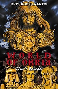 World of Okria: The 7 trials by [Kritikos Sarantis]