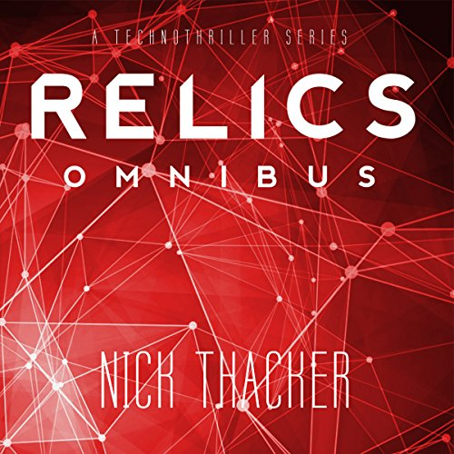 Relics: Omnibus     Relics Singularity Series, Book 0              By:                                                                                                                                 Nick Thacker                               Narrated by:                                                                                                                                 David S. Dear                      Length: 15 hrs and 23 mins     12 ratings     Overall 3.8