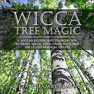 Wicca Tree Magic: A Wiccan's Guide and Grimoire for Working Magic with Trees, with Tree Spells and Magical Crafts cover art