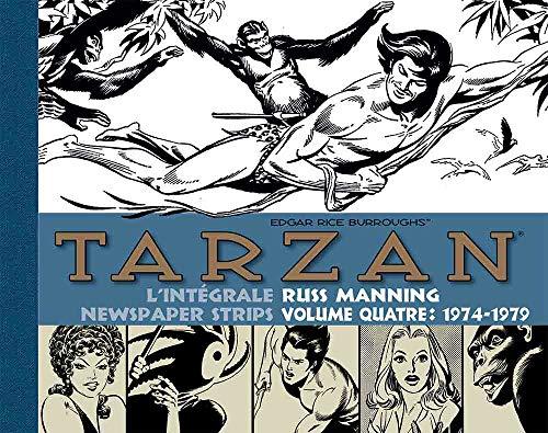 Tarzan : intégrale Russ Manning Newspaper Strips, volume 4 : 1974-1979: Newspaper Strips - Volume quatre : 1974-1979 (Patrimoine) (French Edition)