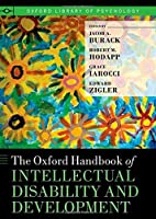 The Oxford Handbook of Intellectual Disability and Development (Oxford Library of Psychology) by Unknown(2011-08-29)