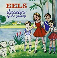 Daisies Of The Galaxy by Eels (2000-03-14)