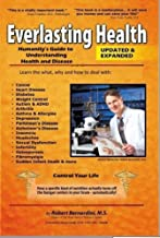 Everlasting Health � Humanity�s Guide to Understanding Health and Disease