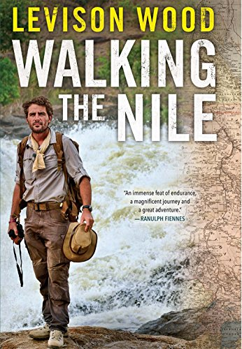 Levison Wood: Walking the Nile