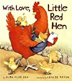 With Love, Little Red Hen by Alma Flor Ada (2001-10-01)
