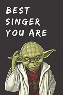 Funny Gift Notebook for Song Writer: Best Singer You Are; Blank College Ruled Journal: Notepad for Vocalist, Musician, Son...