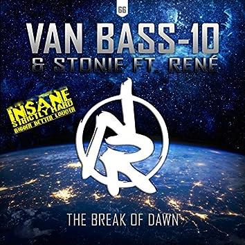 The Break of Dawn (feat. Stonie, René) [Insane Anthem]