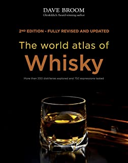 The World Atlas of Whisky: More than 200 distilleries explored and 750 expressions tasted