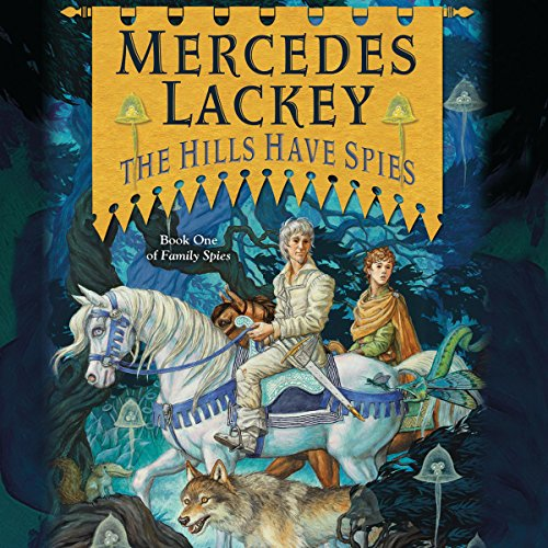 The Hills Have Spies Audiobook By Mercedes Lackey cover art