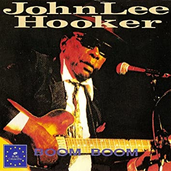Boom Boom, The Best Of John Lee Hooker