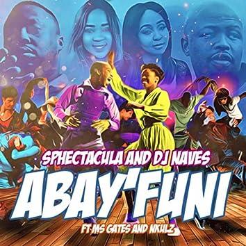 Abayfuni (feat. Ms Gates & Nkulz)